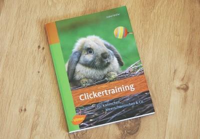 """Isabel Müller """"Clickertraining für Kaninchen, Meerschweinchen & Co"""""""